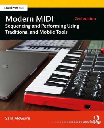 Modern MIDI : Sequencing and Performing Using Traditional and Mobile Tools 2nd Edition