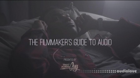 That Audio Guy The Filmmaker's Guide to Audio TUTORiAL