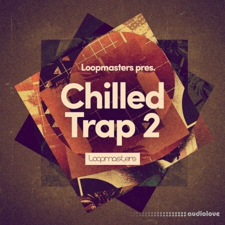 Loopmasters Chilled Trap 2 MULTiFORMAT