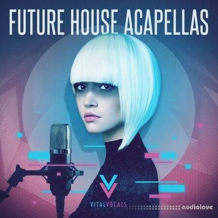 Vital Vocals Future House Acapellas