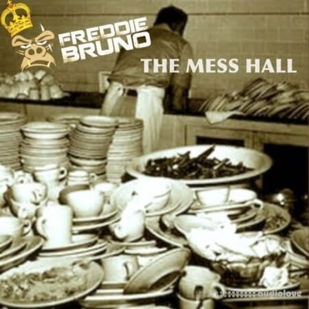Freddie Bruno The Mess Hall WAV