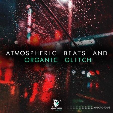 Komorebi Audio Atmospheric Beats and Organic Glitch WAV