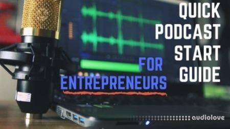 SkillShare Quick start guide to podcasting for entrepreneurs TUTORiAL