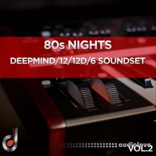 Dustons 80s Nights Vol.2 DeepMind 12 / 12D / 6 Soundset