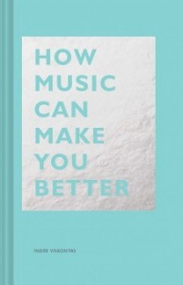 How Music Can Make You Better (The HOW)