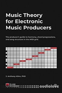 Music Theory for Electronic Music Producers, 2nd Edition