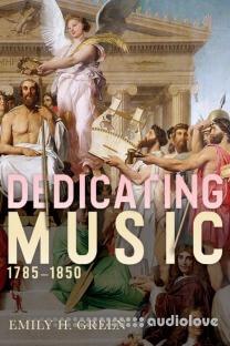 Dedicating Music, 1785-1850