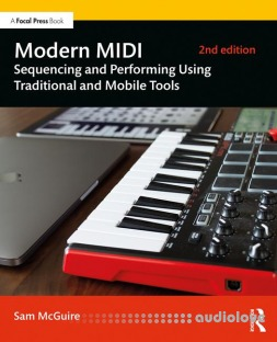Modern MIDI : Sequencing and Performing Using Traditional and Mobile Tools, 2nd Edition