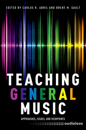 Teaching General Music: Approaches Issues and Viewpoints
