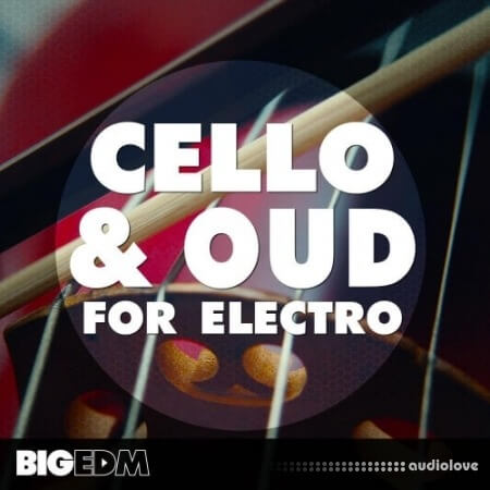 Big EDM Cello And Oud For Electro