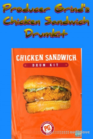 Producer Grind Chicken Sandwich (Drum Kit) WAV