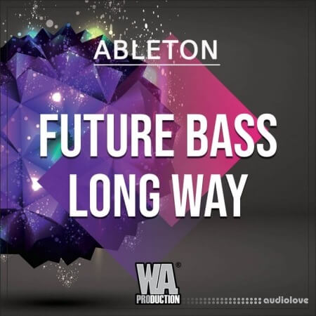 WA Production Future Bass Long Way