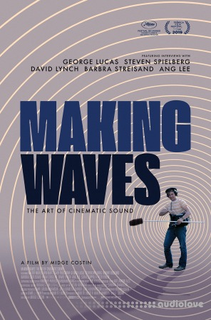 Making Waves The Art Of Cinematic Sound 2019
