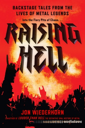 Raising Hell: Backstage Tales from the Lives of Metal Legends