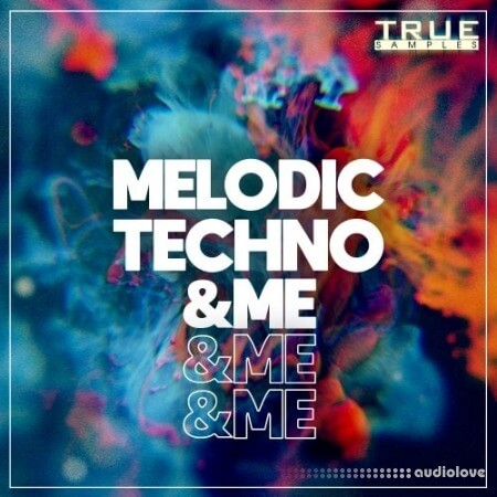 True Samples Melodic Techno and Me