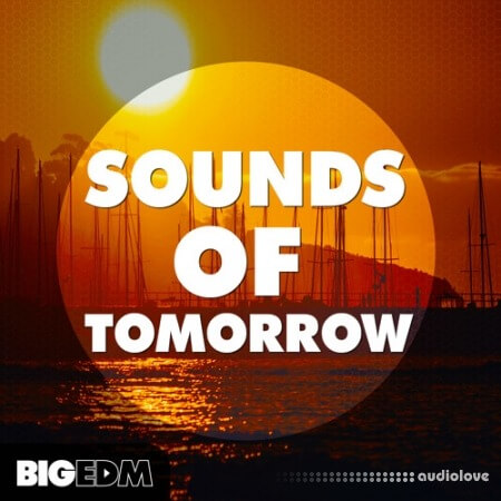 Big EDM Sounds Of Tomorrow