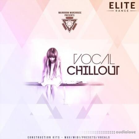 Mainroom Warehouse Vocal Chillout