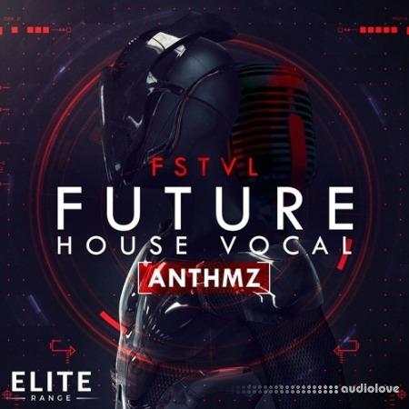 Mainroom Warehouse FSTVL Future House Vocal ANTHMZ WAV MiDi Synth Presets