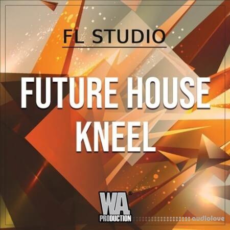 WA Production Future House Kneel WAV MiDi Synth Presets DAW Templates