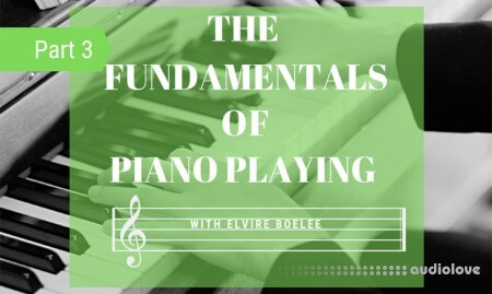 SkillShare the Fundamentals of Piano Playing pt 3 TUTORiAL