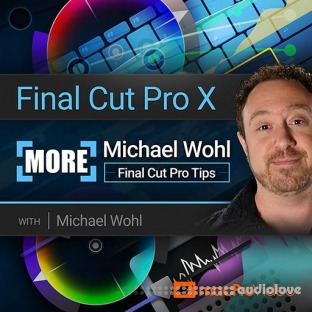 MacProVideo Final Cut Pro X 303 More Michael Wohl Final Cut Pro Tips