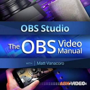 Ask Video OBS 101 The OBS Video Manual