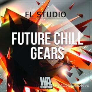 WA Production Future Chill Gears (FL Studio)