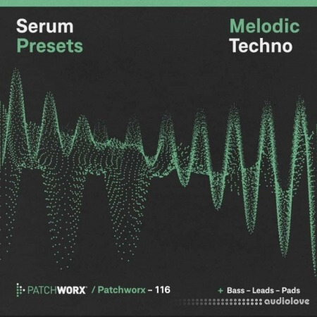 Loopmasters Patchworx 116 Melodic Techno Serum Presets