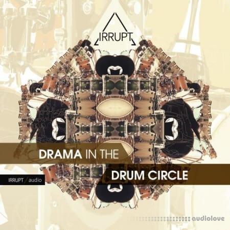 IRRUPT Audio Drama In The Drum Circle