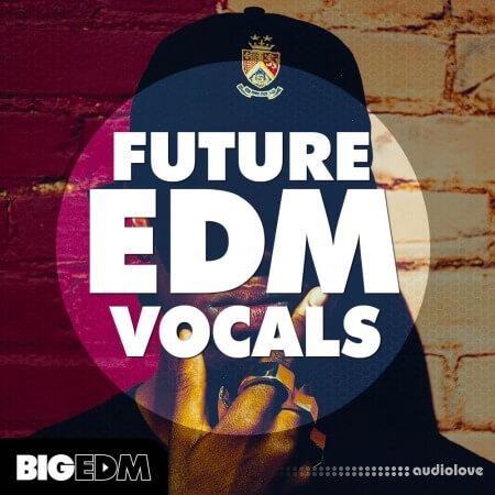 Big EDM Future EDM Vocals WAV MiDi