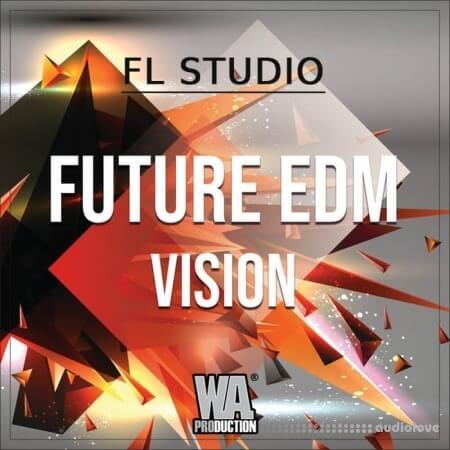 WA Production Future EDM Vision WAV MiDi Synth Presets DAW Templates