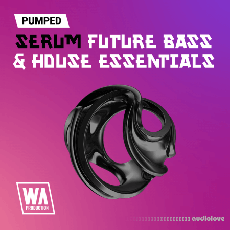WA Production Pumped Serum Future Bass And House Essentials Presets Synth Presets