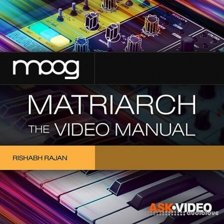 Ask Video Moog Matriarch 101 Moog Matriarch The Video Manual TUTORiAL