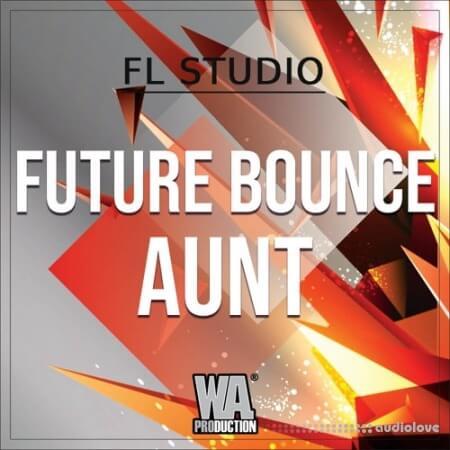 WA Production Future Bounce Aunt (FL STUDiO)