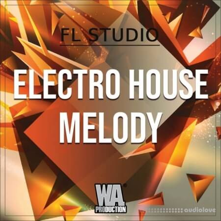 WA Production Electro House Melody WAV MiDi Synth Presets DAW Templates