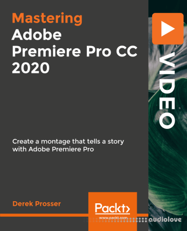 Packt Mastering Adobe Premiere Pro CC 2020 TUTORiAL