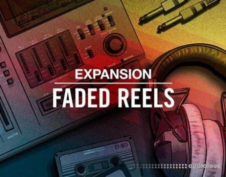 Native Instruments Faded Reels Expansion