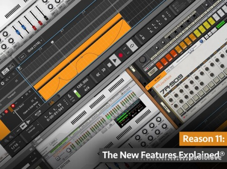 Groove3 Reason 11 The New Features Explained® TUTORiAL