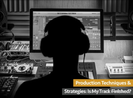 Groove3 Production Techniques and Strategies Is My Track Finished ? TUTORiAL
