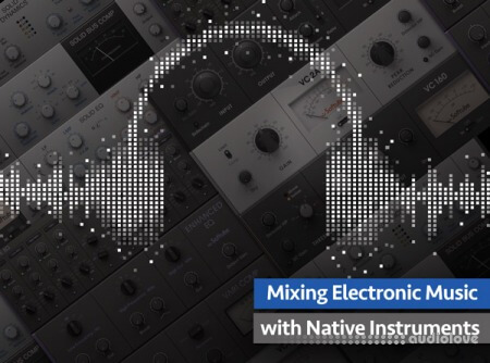 Groove3 Mixing Electronic Music with Native Instruments TUTORiAL
