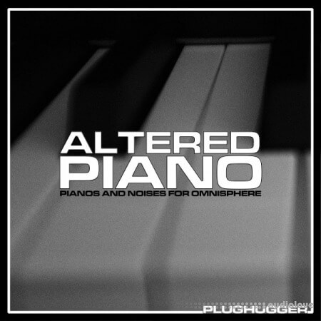 Plughugger Altered Piano Synth Presets