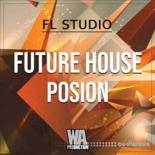 WA Production Future House Poison (FL Studio)