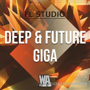 WA Production Deep And Future Giga (FL Studio)