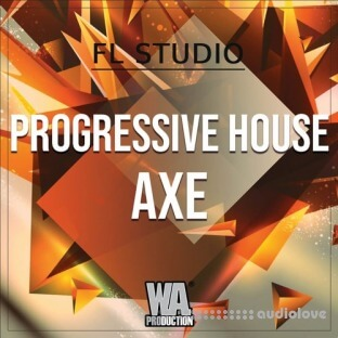 WA Production Progressive House Axe (FL STUDiO)