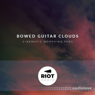 Riot Audio Bowed Guitar Clouds
