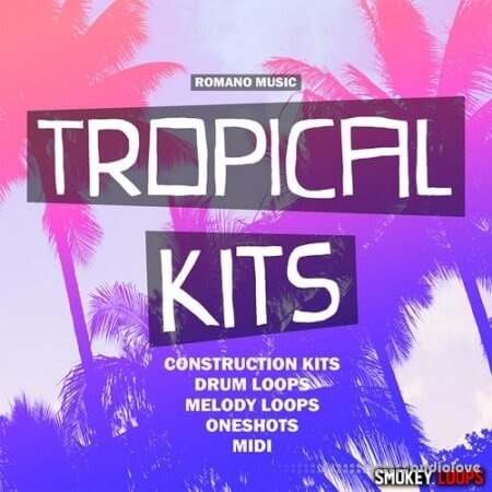 Smokey Loops Tropical Kits WAV MiDi