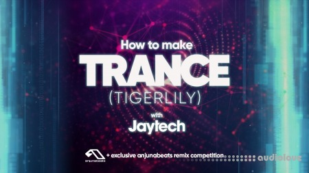 Sonic Academy How To Make Trance Tigerlily with Jaytech TUTORiAL