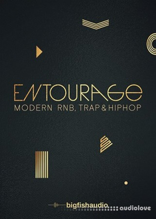 Big Fish Audio Entourage Modern RnB Trap and Hip Hop KONTAKT MULTiFORMAT