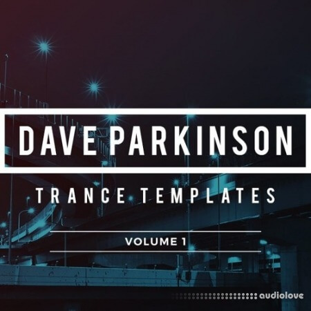 Sample Foundry Dave Parkinson Trance Templates Volume 1 DAW Templates