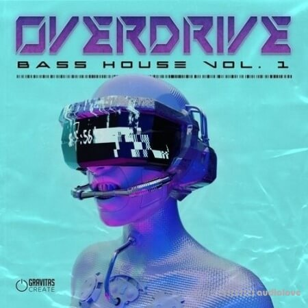 Gravitas Create OVERDRIVE Bass House Vol.1 Bundle MULTiFORMAT